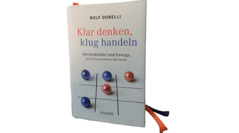 Rolf Dobelli klar denken, klug handeln